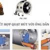 Lựa chọn ống nối gió phù hợp
