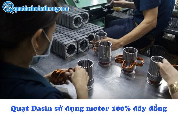 Quạt Dasin sử dụng motor quấn 100% dây đồng